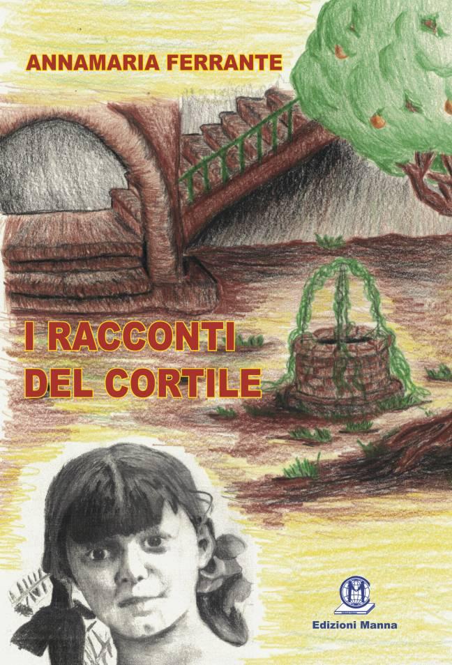 Ferrante Annamaria - I racconti del cortile - Copertina.